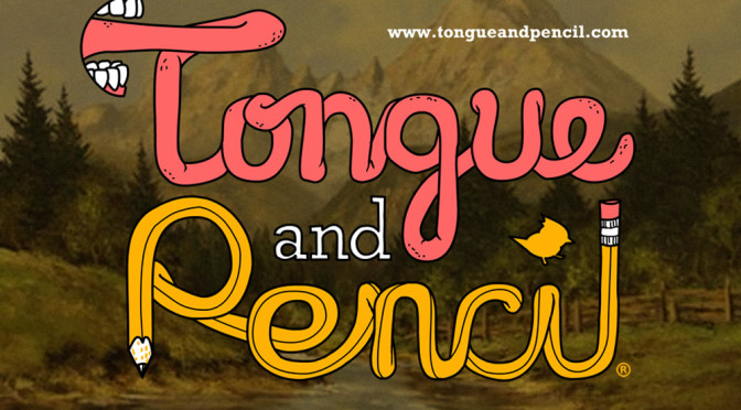 Welcome to The Tongue and Pencil